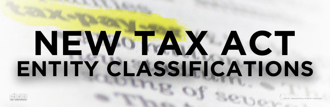 Entity Classification, new Tax Act, 2018 Tax Law