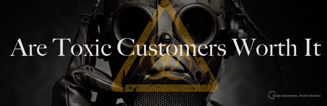 Toxic Customers, Customer Service, Customer Selection, De-Selection